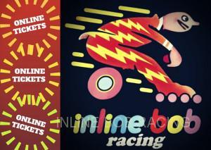 INLINE BOB RACING ONLINE TICKETS